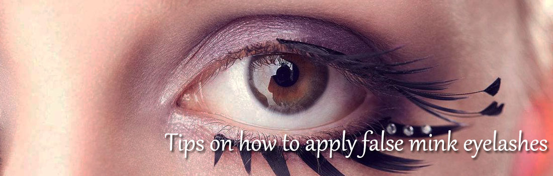 Tips on how to apply false mink eyelashes