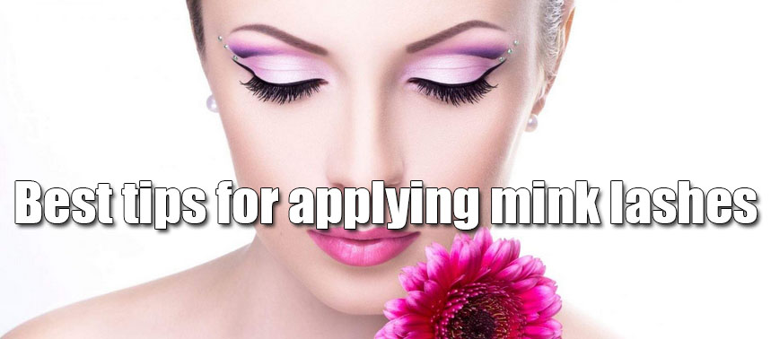 Best tips for applying mink lashes