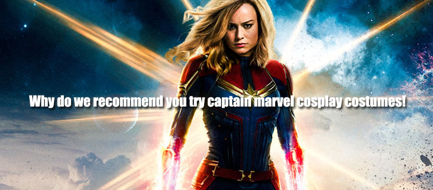 Why do we recommend you try captain marvel cosplay costumes!